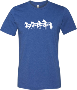 """Live, Love, Laugh, Neigh"" T-Shirt"