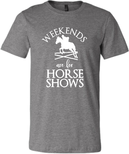 """Weekends are for Horse Shows"" T-Shirt"