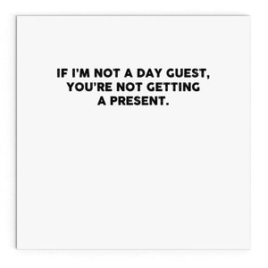 If I'm not a day guest