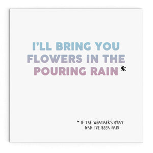 I'll bring you flowers