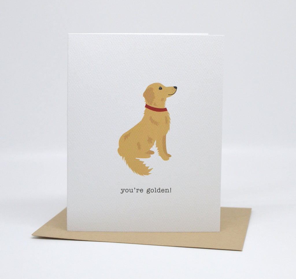 You're Golden! Golden Retriever Dog Card