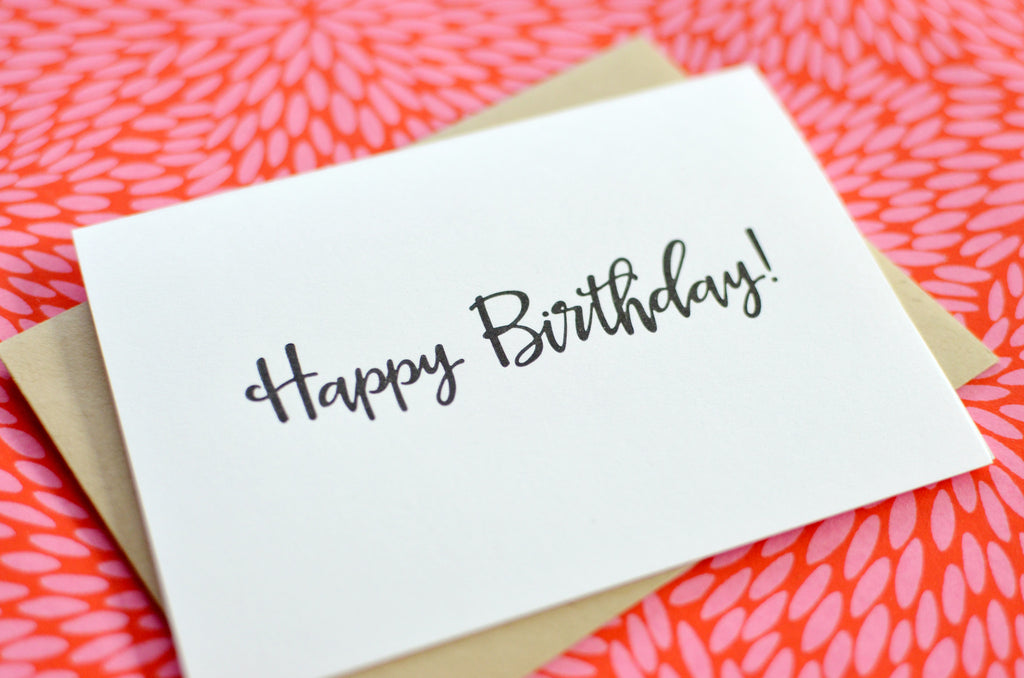 Happy Birthday Calligraphy Script Letterpress Greeting Card