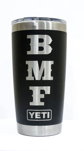 WANTED (LIMITED RUN OF 30) 20 oz BMF YETI Tumbler