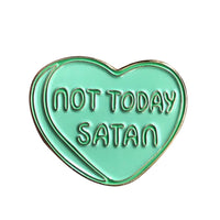 Not Today Satan Self Motivation Handcrafted Enamel Pin - Over Enameled