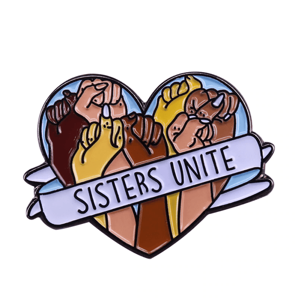 Sisters Unite Self Motivation Handcrafted Enamel Pin - Over Enameled