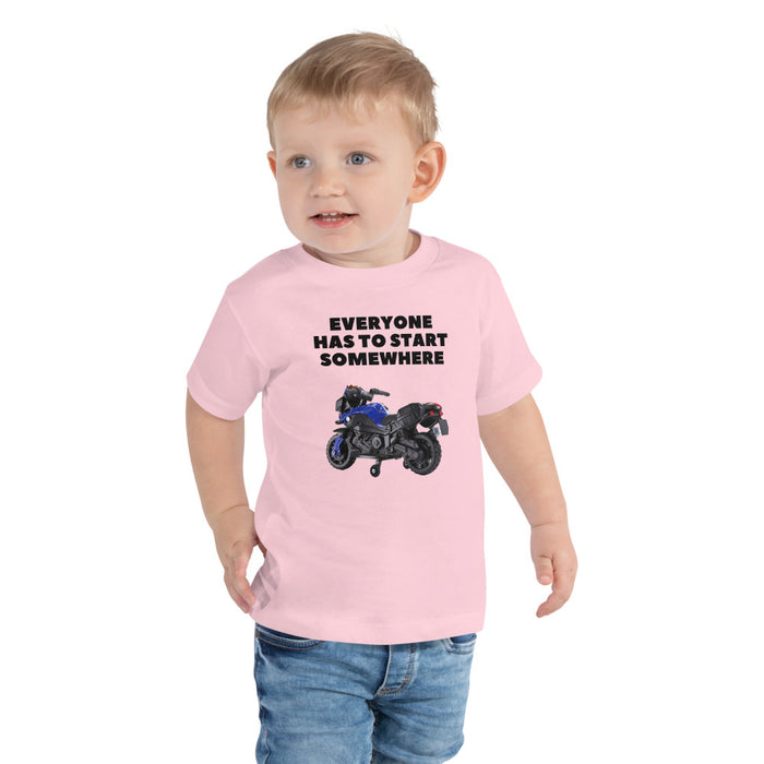 Everyone Has To Start Somewhere - Toddler Short Sleeve Tee freeshipping - Motorcycle Merch 99
