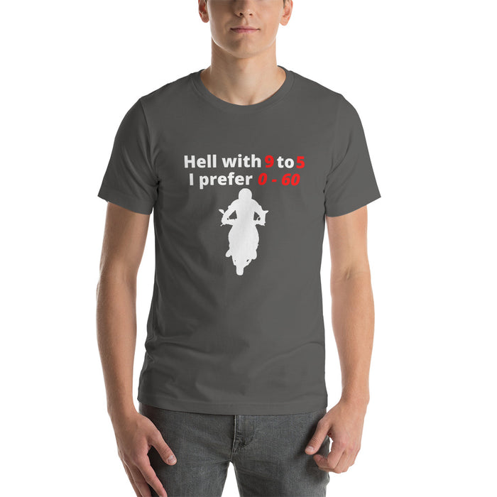 Hell with 9 to 5 - Short Sleeve Unisex T-Shirt