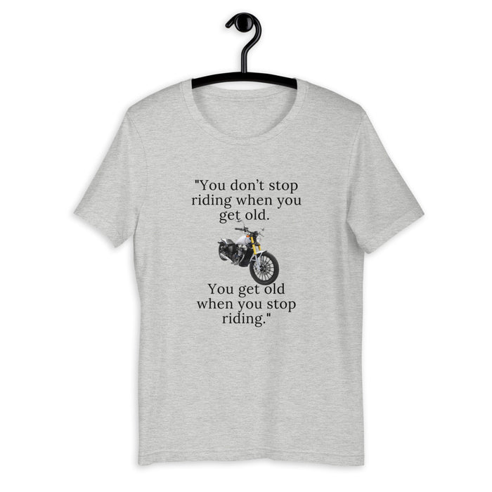 Don't Stop Riding - Short-Sleeve Unisex T-Shirt freeshipping - Motorcycle Merch 99