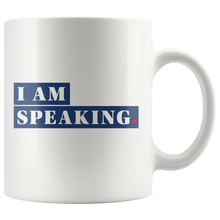 "Load image into Gallery viewer, ""I Am Speaking"" - Kamala Harris Mug"