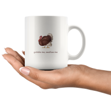 Load image into Gallery viewer, Gobble Me, Swallow Me Mug