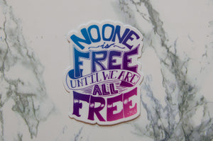 No One Is Free Until We Are All Free MLK Jr. Sticker