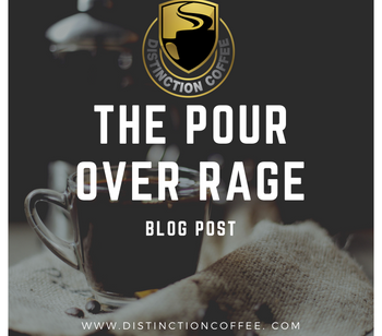 The pour over rage