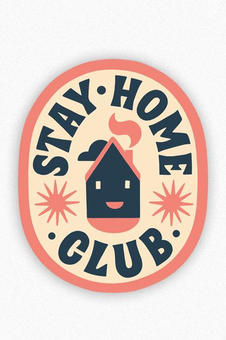 Stay Home Club - Club House Vinyl Sticker