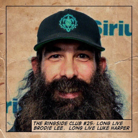 The Ringside Club: Long Live Brodie Lee.  Long Live Luke Harper.