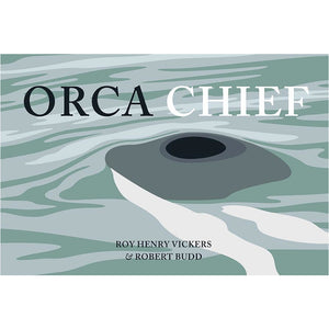 Orca Chief  by Roy Henry Vickers and Robert Budd