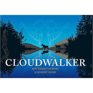 Cloudwalker By Roy Henry Vickers and Robert Budd