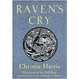 Raven's Cry by Christie Harris, illustrations by Bill Reid