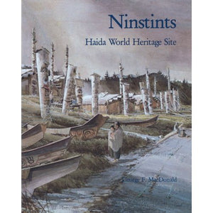 Ninstints – Haida World Heritage Site by George F Macdonald