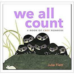 We All Count A book of Cree Numbers By Julie Flett