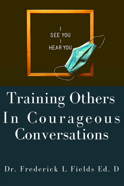 Training Others In Courageous Conversations