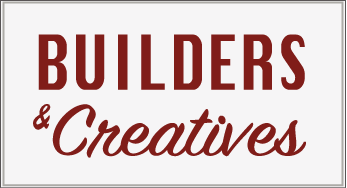 Builders & Creatives