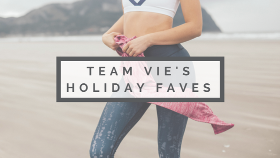 Team Vie's Holiday  Faves