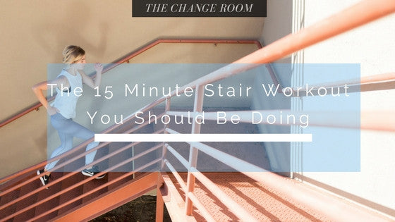 The 15 Minute Stair Workout You Should Be Doing