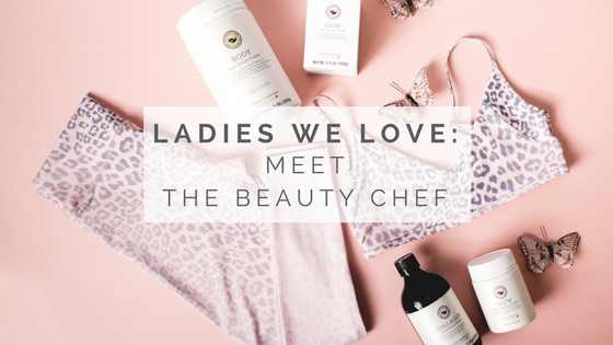 Ladies we love: Meet the Beauty Chef