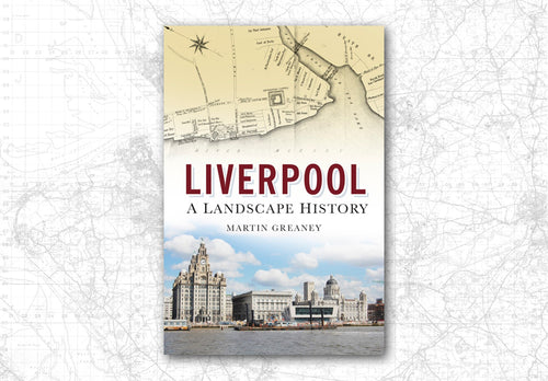 Cover of the Liverpool history book, Liverpool: a landscape history