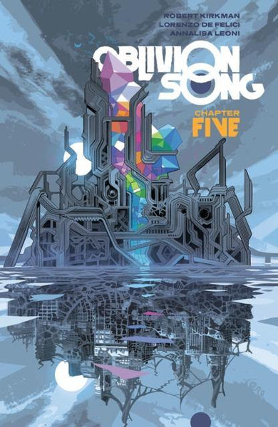 OBLIVION SONG BY KIRKMAN & DE FELICI, VOL. 5 TP - Geekend Comics