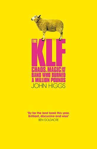THE KLF: CHAOS, MAGIC AND THE BAND WHO BURNED A MILLION POUND - Forthegeekend