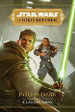 STAR WARS THE HIGH REPUBLIC : INTO THE DARK NOVEL