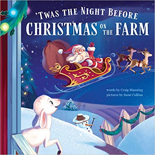 The book cover of 'Twas the night before Christmas on the farm'  Featuring Santa flying in a sleigh pulled by reindeer over a sheep, snowman and farm.