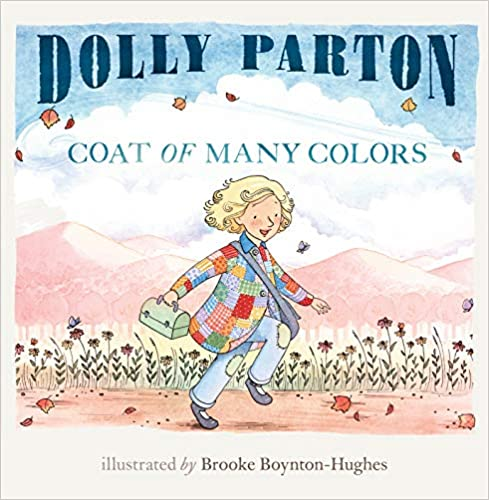 Cover of Dolly Parton's 'Coat of Many Colors' story book.  Image on cover shows a girl wearing a patchwork coat holding a lunchbox skipping amongst flowers and fields.