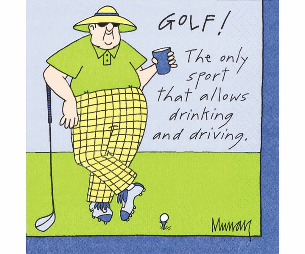 A drawing of a gentleman holding a cup while posing with his golf club and teed golf ball next to text that says 'Golf!  The only sport that allows drinking and driving.'