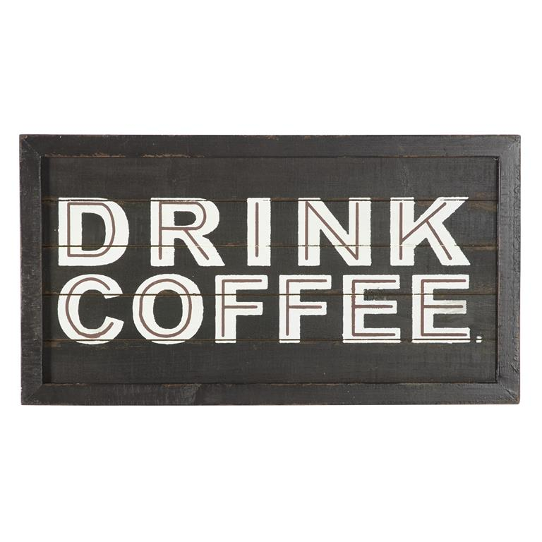 "Matte black wooden slat sign with semi gloss text - ""Drink Coffee."" .  Streaks of gloss black paint are added around the frame for a vintaged feel."
