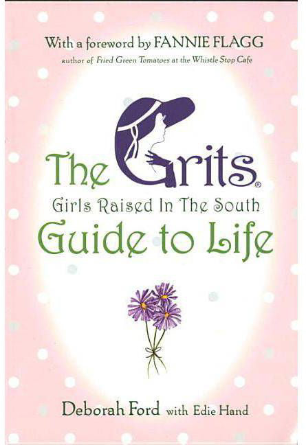 "The book cover of ""The GRITS (Girls Raised in the South) Guide To Life"" - Features a pink background with white polka dots.  The G in Grits is a woman in a purple hat with her gloved hand touching her neck.  A bouquet of flowers is drawn above the authors' names."