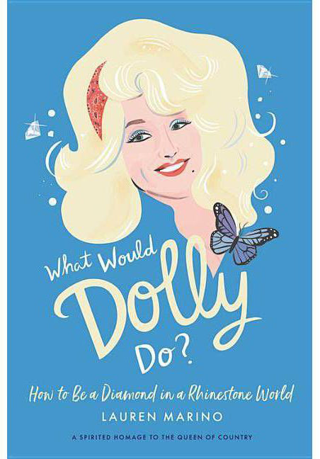 "Bookcover of ""What Would Dolly Do"" with an illustration of Dolly Parton and a butterfly."