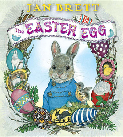The cover of the book 'The Easter Egg' showcasing an illustration of a bunny wearing a blue coat next to a small bird in a nest, surrounded by a wreath of colorful decorated Easter eggs.