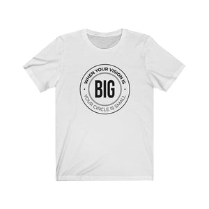 When Your Vision is Big Jersey Short Sleeve Tee