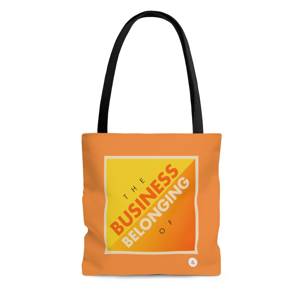 The Business of Belonging Tote Bag