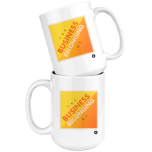 Load image into Gallery viewer, The Business of Belonging 15 oz Mug