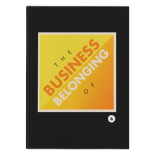 Load image into Gallery viewer, The Business of Belonging Hardcover Journal