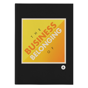 The Business of Belonging Hardcover Journal