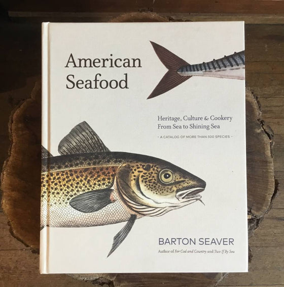 American Seafood: Heritage, Culture & Cookery From Sea to Shining Sea Book