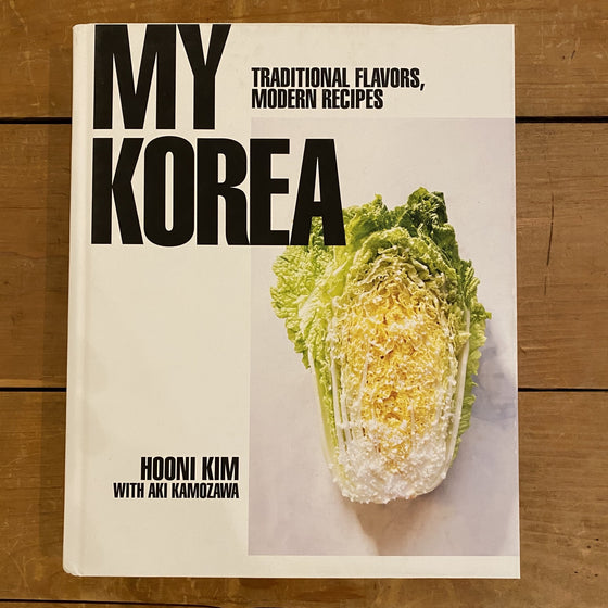 My Korea: Traditional Flavors, Modern Recipes Book