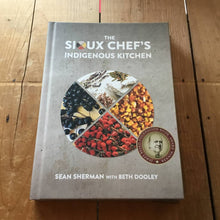 The Sioux Chef's Indigenous Kitchen - Sherman & Dooley