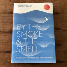 By The Smoke & The Smell book