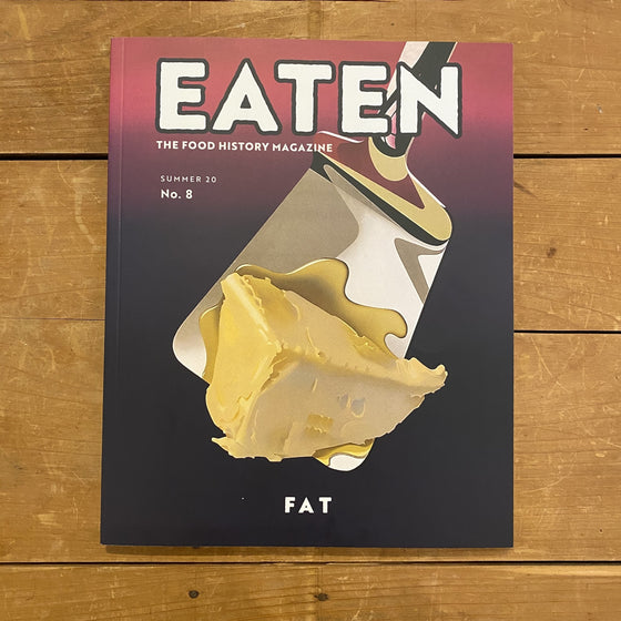 Eaten Magazine No. 8 - Fat