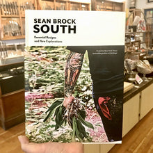 South: Essential Recipes and New Explorations - Sean Brock